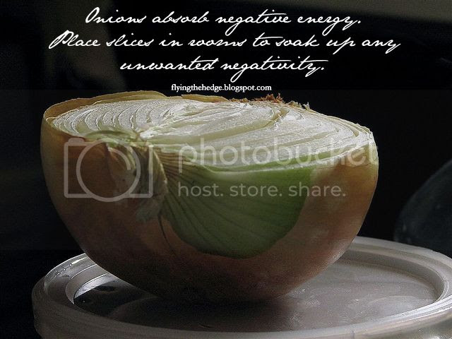 Withy Tip #4: Onions absorb negative energy. Place slices in rooms to soak up any unwanted negativity.