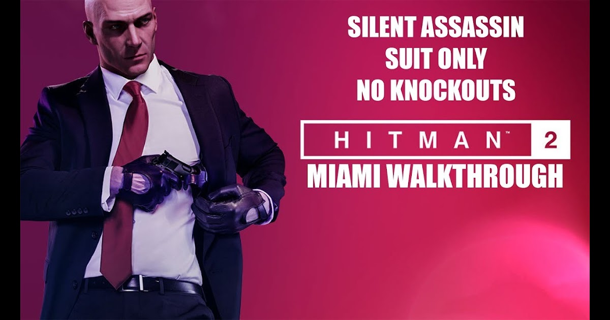 What Is Are Region Funny Moments In Soccer Hitman 2 2018 Miami Gameplay Walkthrough Silent Assassin Suit Only No Ko