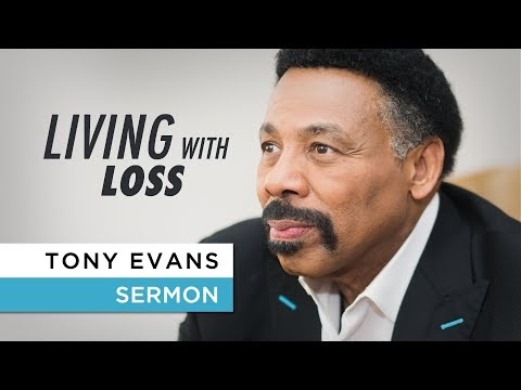 Tony Evans Preaches on Living With Loss and How to Cope