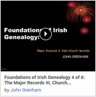 Foundations of Irish Genealogy 4 of 6: The Major Records III, Church Records