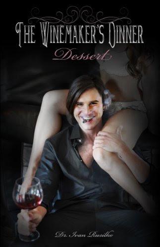 The Winemaker's Dinner: Dessert (The Winemaker's Feast 3) by Dr. Ivan Rusilko