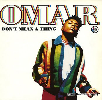 OMAR don't mean a thing