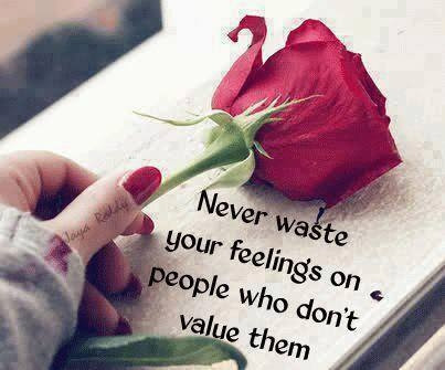 Never Waste Your Feelings Pictures Photos And Images For Facebook