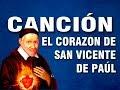 EL CORAZON DE SAN VICENTE DE PAÚL- con letra