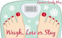 Weigh, Lose or Stay - Laura's Lovely Blog