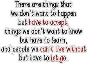 There Are Things That We Dont Want To Happen But Have To Accept