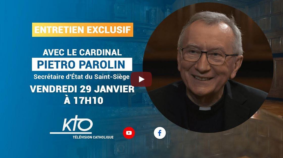 Exclusif : Entretien avec le cardinal Parolin à 17h10 sur KTO