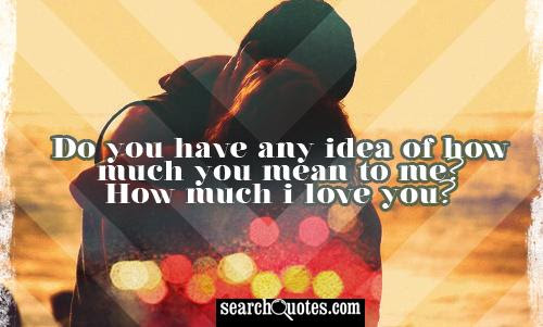 Quotes About How Much I Love You 47 Quotes