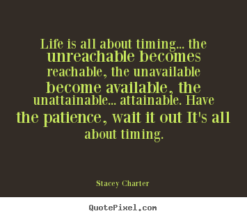 Quotes About Timing 346 Quotes