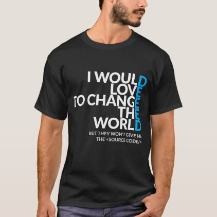 I Would Love To Change The World Dark Tshirt