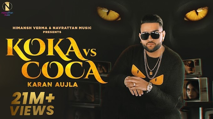 KOKA Vs COCA LYRICS - KARAN AUJLA