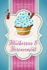 Blueberries and Bereavement by Katherine Hayton