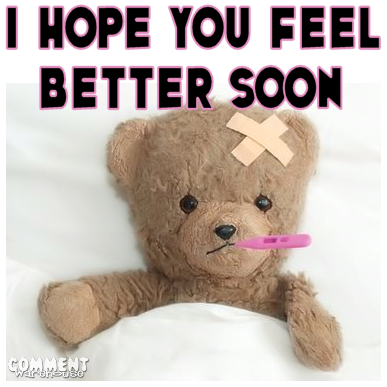 I Hope You Feel Better Soon Commentwarehouse Say It With A Pic