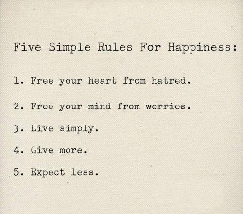 5 simple rules for guaranteed happiness.