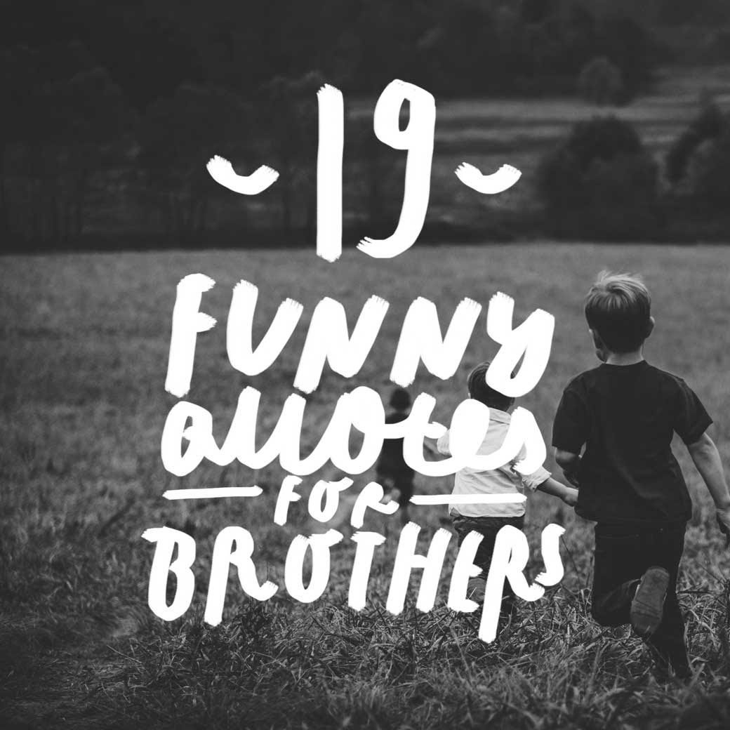20 Funny Brother Quotes4 Thinking Meme