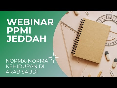 Webinar PPMI Jeddah : Norma-norma di Arab Saudi
