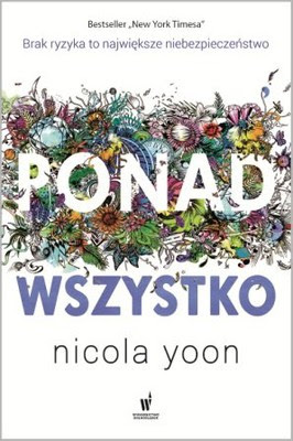 Nicola Yoon - Ponad wszystko / Nicola Yoon - Everything, Everything