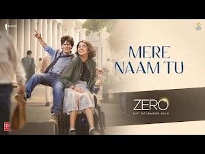 MERE NAAM TU LYRICS – ZERO | Shahrukh Khan | Abhay Jodhpurkar