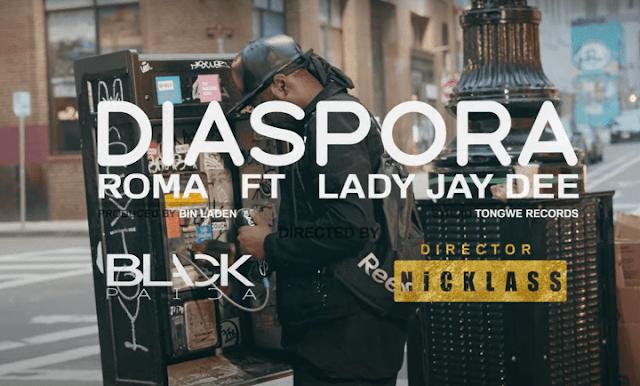 Roma Ft Lady Jay Dee – Diaspora