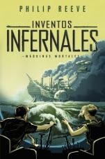 Inventos infernales (Máquinas mortales III) Philip Reeve