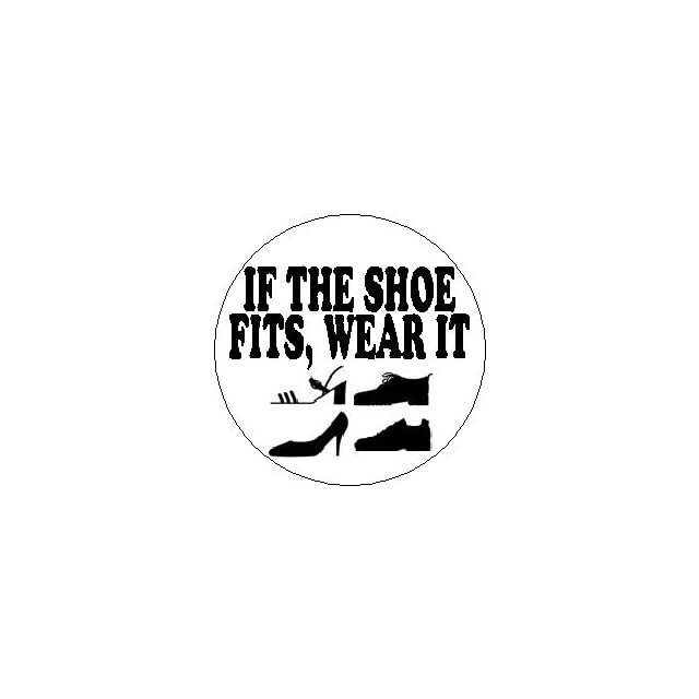 Proverb Saying Quote If The Shoe Fits Wear It 125 Magnet On Popscreen