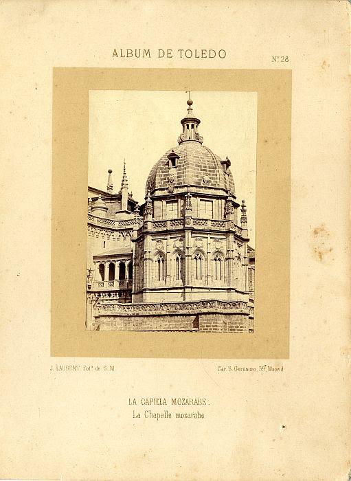Capilla Mozárabe (cúpula exterior) hacia 1860. Fotografía de Jean Laurent incluida en un álbum sobre Toledo © Archivo Municipal. Ayuntamiento de Toledo