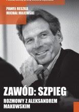 Zawód: szpieg. Rozmowy z Aleksandrem Makowskim - Paweł Reszka