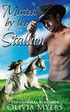 Paranormal Horse Shapeshifter Romance: Mated by the Stallion (Mail Order Bride Western Romance) (New Adult Historical Womens Fiction Romantic) - Olivia Myers