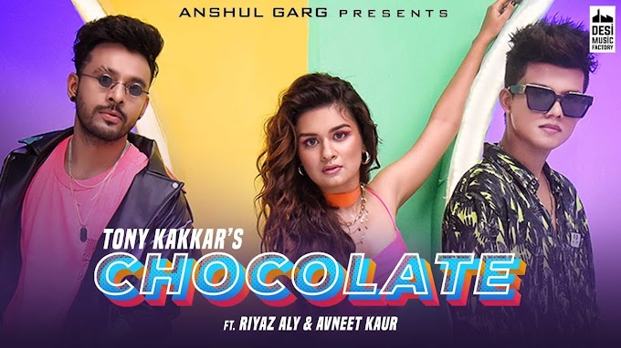 CHOCOLATE X LYRICS - TONY KAKKAR ft. RIYAZ ALY | SATTI DHILLON