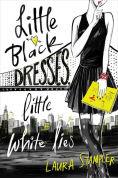 Title: Little Black Dresses, Little White Lies, Author: Laura Stampler