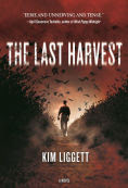 Title: The Last Harvest: A Novel, Author: Kim Liggett