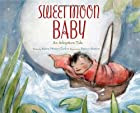 Sweet Moon Baby: An Adoption Tale by Karen…