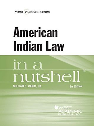 American Indian Law In A Nutshell By William Canby Jr Reviews Discussion Bookclubs Lists