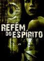 Refém do espírito: A morte não os separou | filmes-netflix.blogspot.com.br