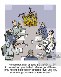 "Chief:"" Remember, Man of Good Sense not here to do our work on  your behalf. Man of Good Sense only here to help you on strategy level until you wise enough to overcome recession""."
