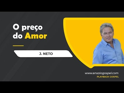 J.NETO - O PRECO DO AMOR PLAYBACK E LETRA