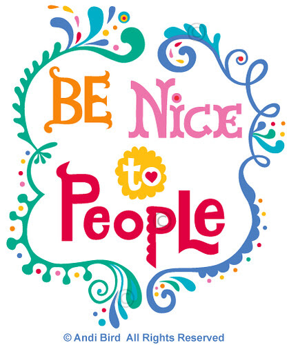 Be Nice To People T / print by birdarts