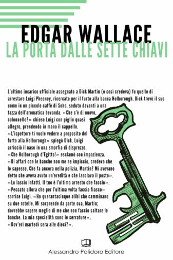 La porta dalle sette chiavi, Edgar Wallace, Alessandro Polidoro Editore
