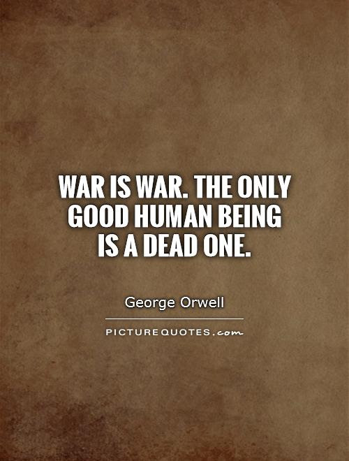 Quotes About War Being Good 22 Quotes