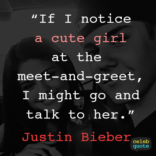 Justin Bieber Quote About Relationship Love Dating Cq