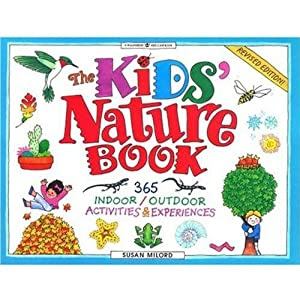 The Kids' Nature Book: 365 Indoor/Outdoor Activities and Experiences (Williamson Kids Can! Series)