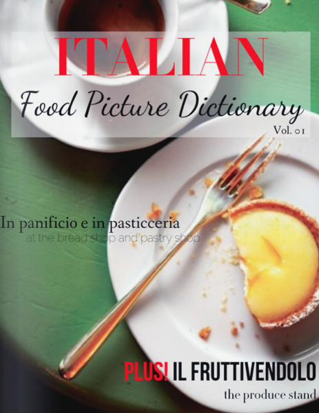 ITALIAN: Food Picture Dictionary Vol. 01, In panificio e in pasticceria
