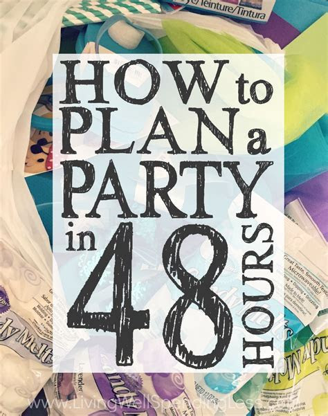 How to Plan a Party in 48 Hours   Real Mommy Stuff   Party