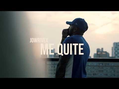 Jowrivex – Me Quite (prod.by Azziz)
