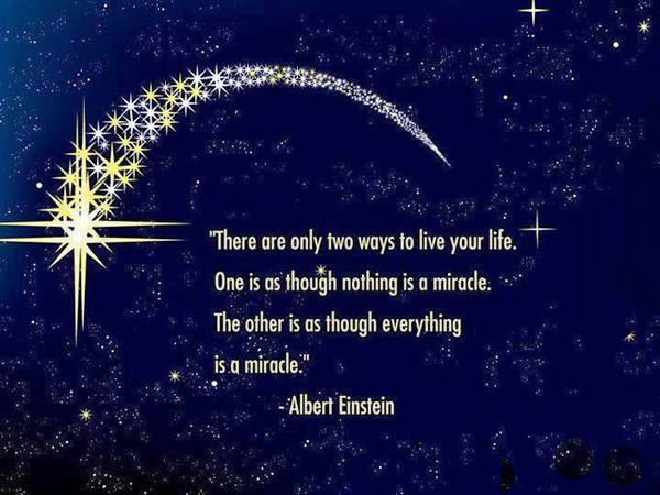 Quote Albert Einstein Live As Though Everything Is A Miracle