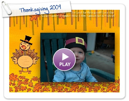 Click to play this Smilebox greeting: Thanksgiving 2009