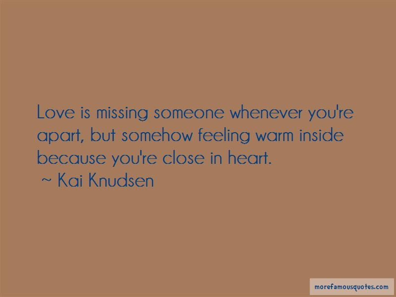 Missing Someone Close To My Heart Quotes Top 1 Quotes About Missing