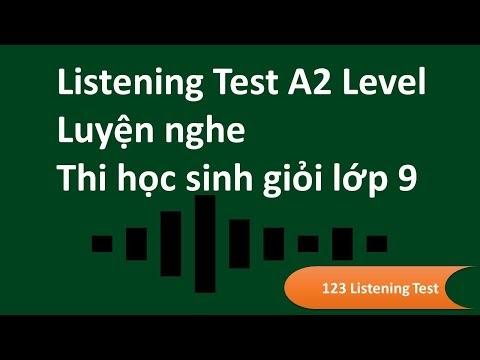 Luyện nghe tiếng Anh 9 - A2 level - dành cho học sinh giỏi