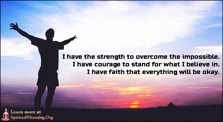 I Have The Strength To Overcome The Impossible Spiritualcleansing