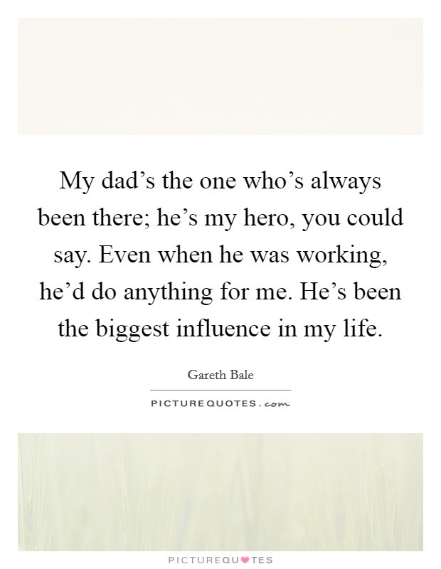 Dad Hero Quotes Dad Hero Sayings Dad Hero Picture Quotes